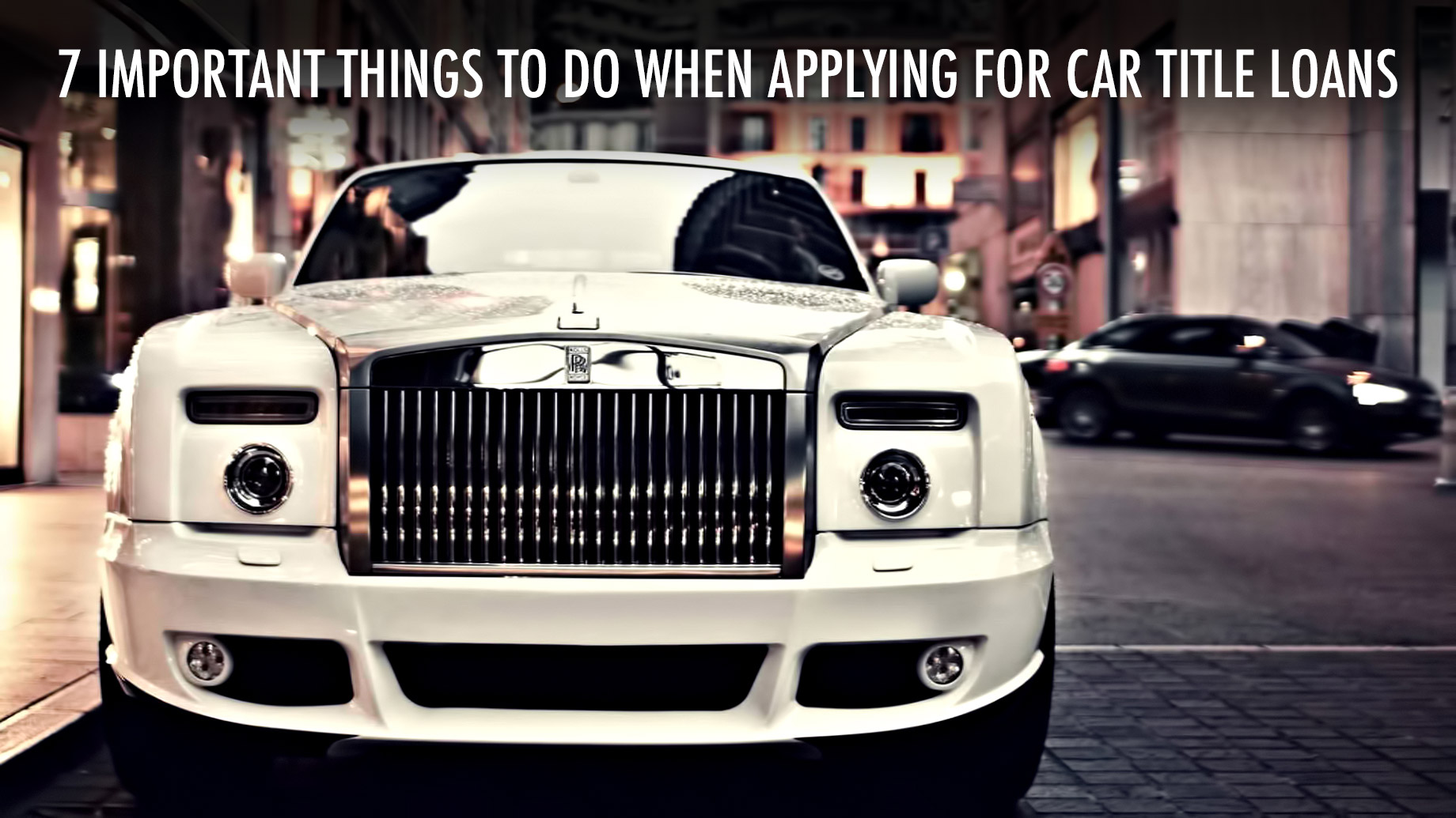Luxury Financing - 7 Important Things To Do When Applying for Car Title Loans