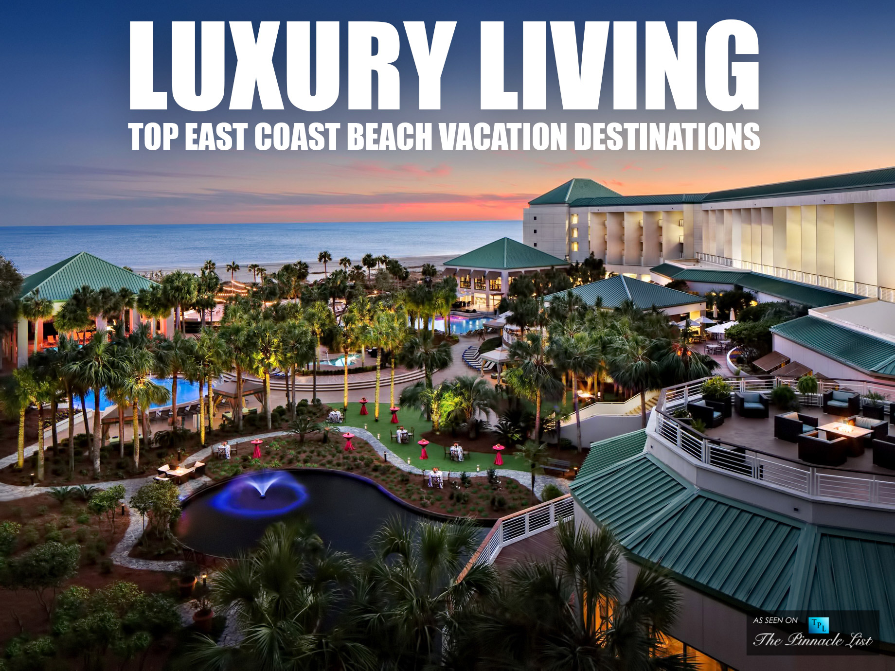 Luxury Living - Top East Coast Beach Vacation Destinations