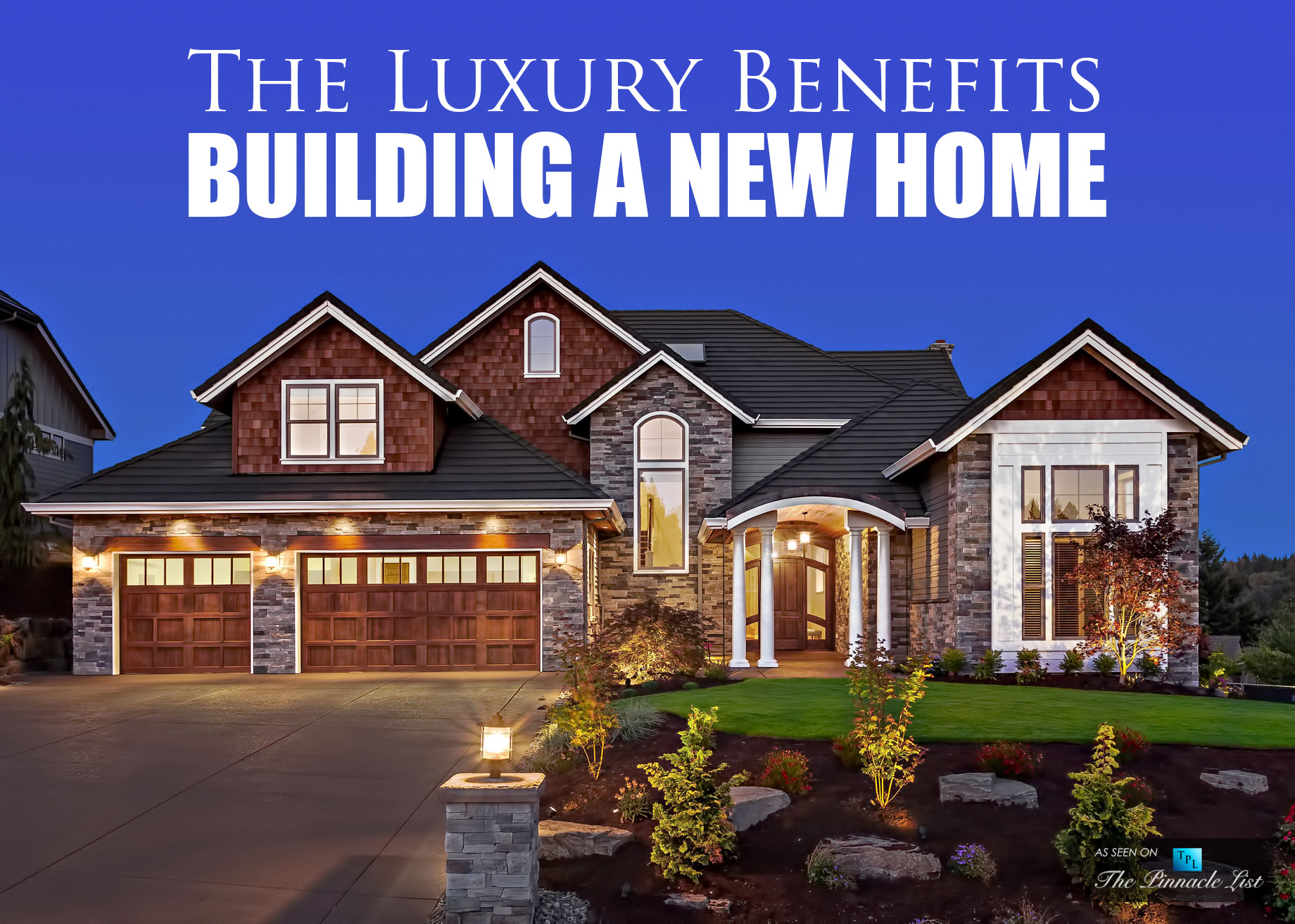 The Luxury Benefits of Building a New Home
