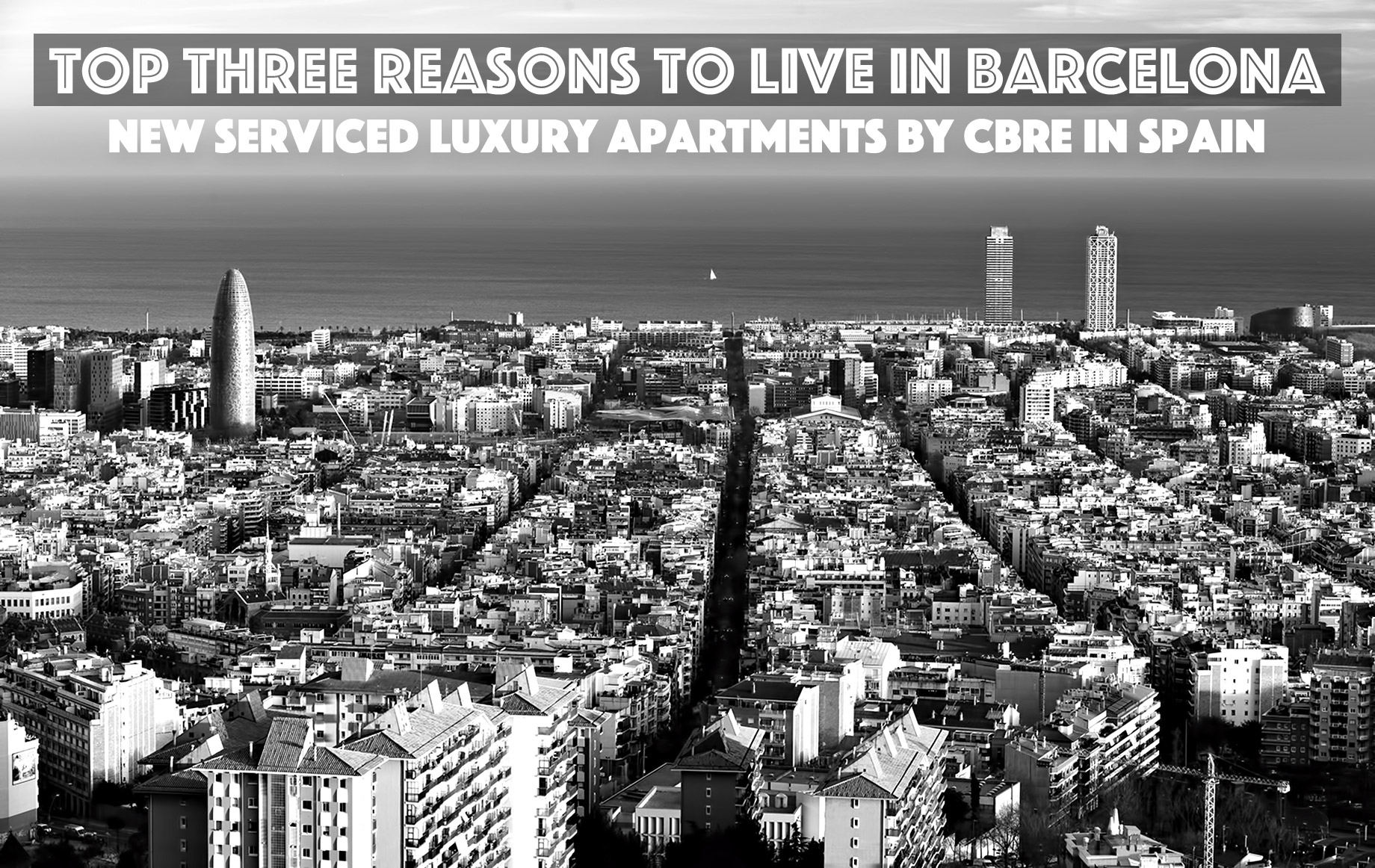 Top Three Reasons to Live in Barcelona - New Serviced Luxury Apartments by CBRE in Spain
