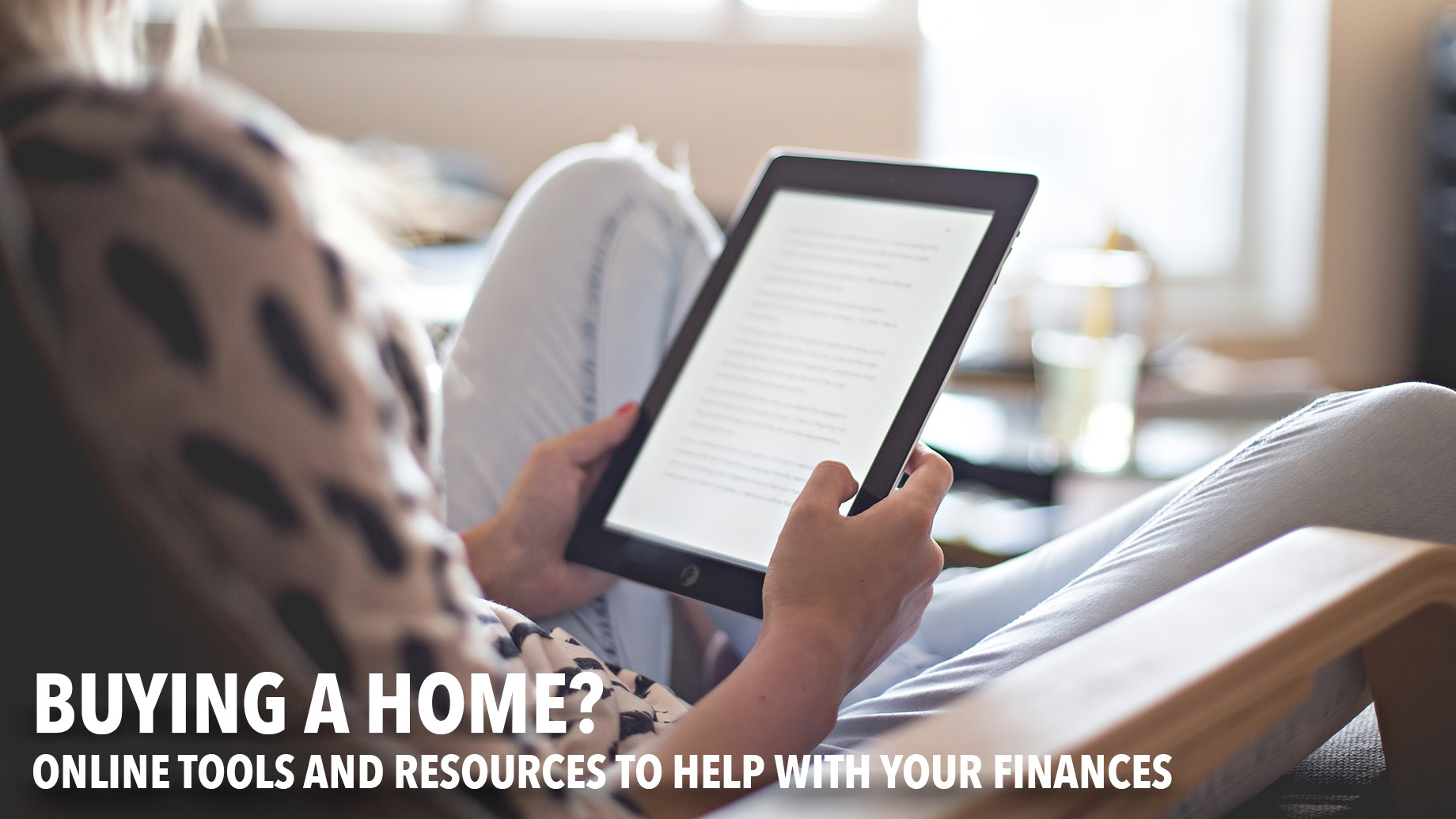 Buying a Home - Online Tools and Resources to Help With Your Finances