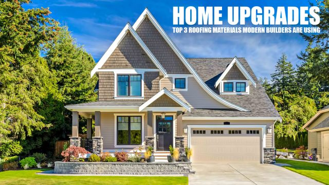 Home Upgrades - Top 3 Roofing Materials Modern Builders Are Using