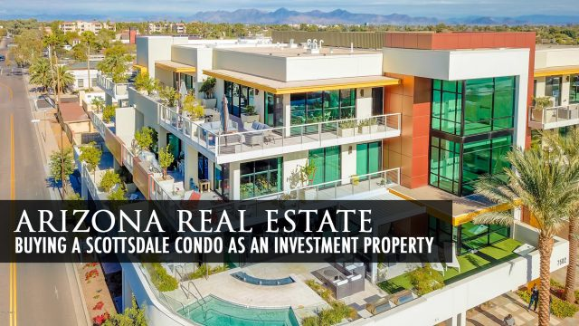 Arizona Real Estate - Buying a Scottsdale Condo as an Investment Property