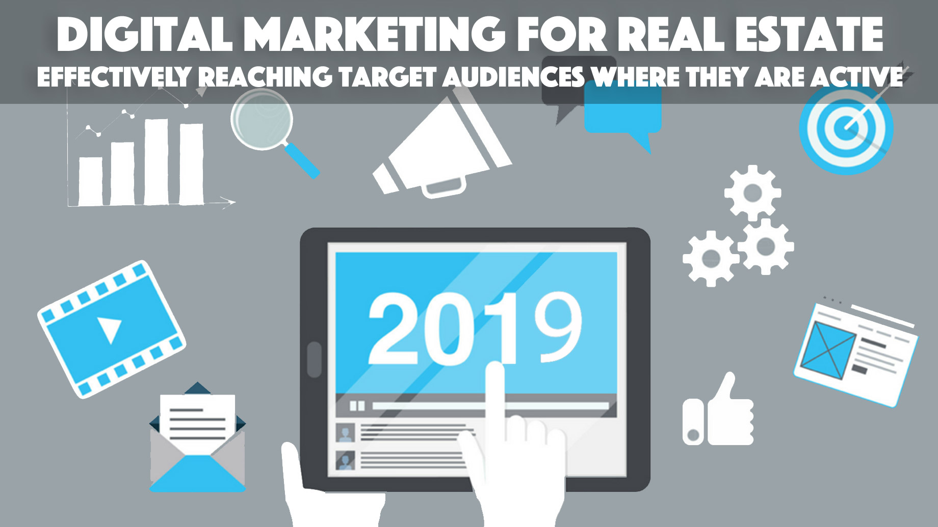Digital Marketing for Real Estate - Effectively Reaching Target Audiences Where They are Active