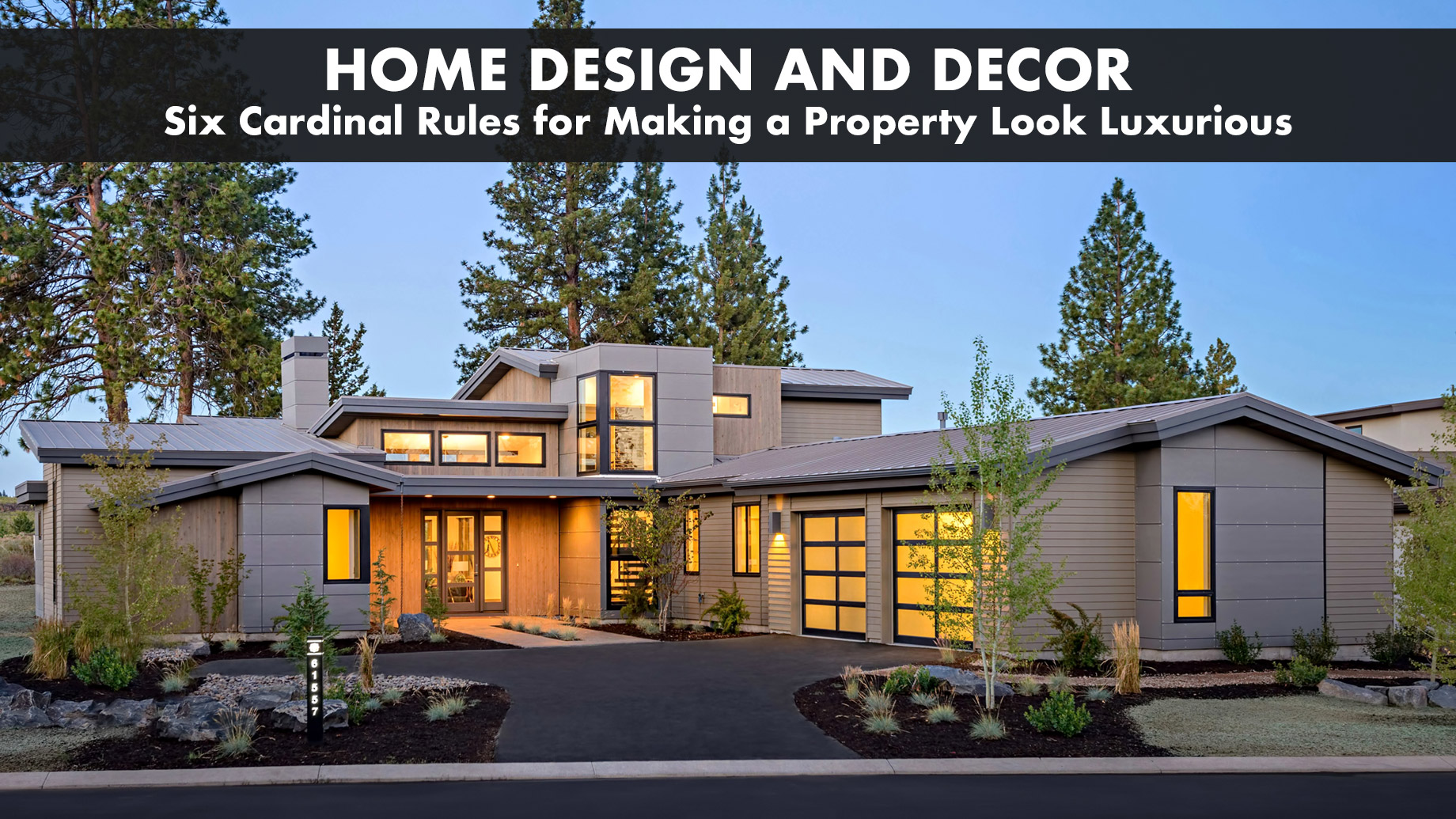 Home Design and Decor - Six Cardinal Rules for Making a Property Look Luxurious