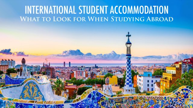 International Student Accommodation - What to Look for When Studying Abroad