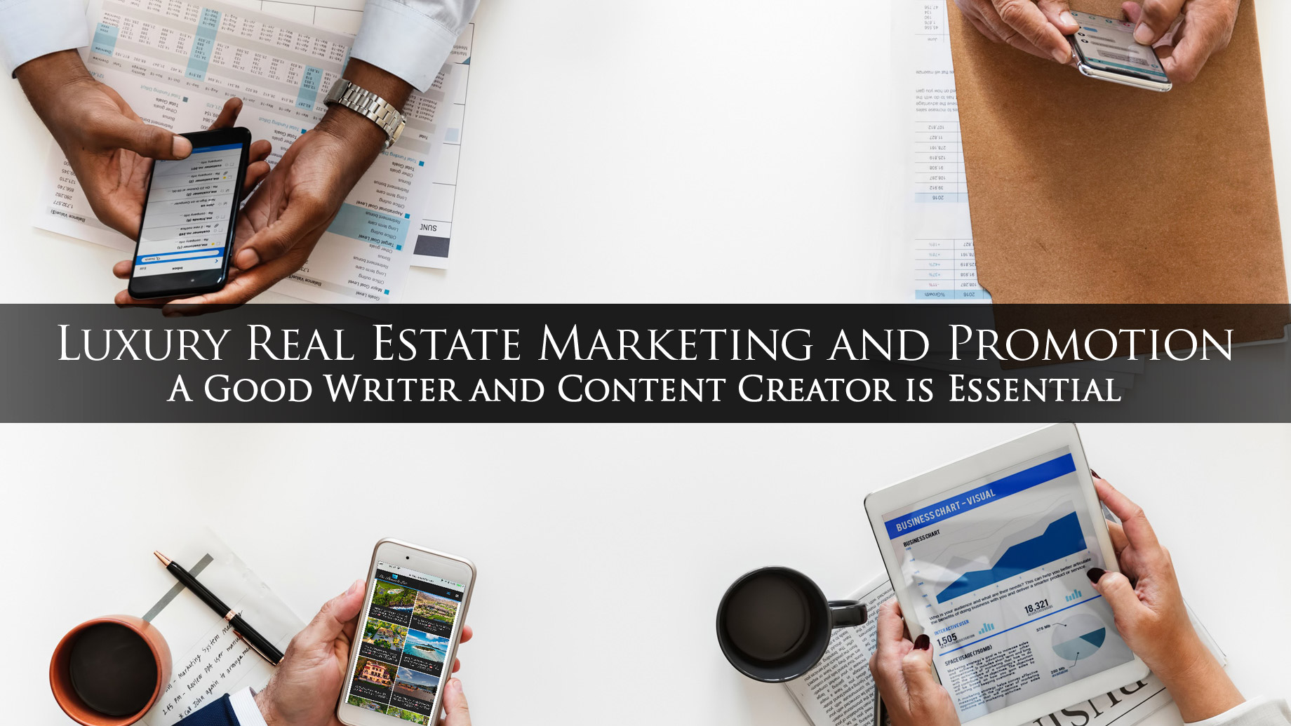 Luxury Real Estate Marketing and Promotion – A Good Writer and Content Creator is Essential
