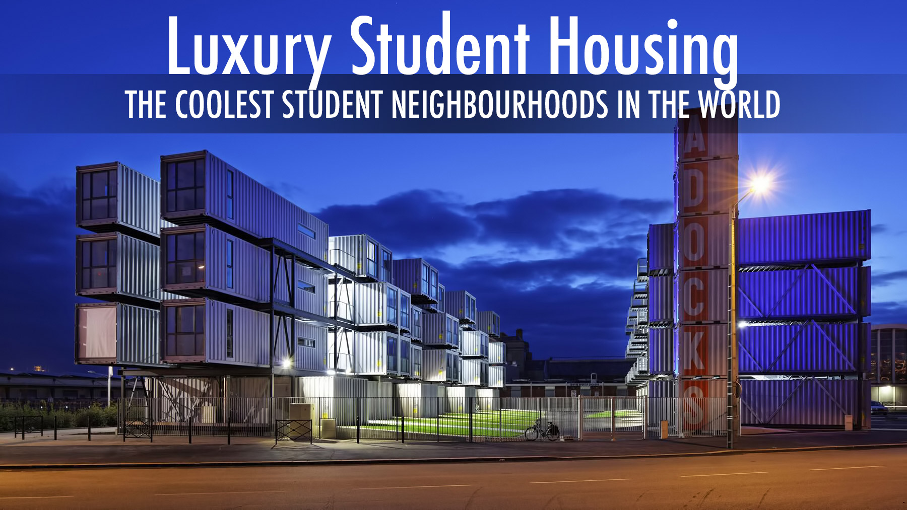 Luxury Student Housing - The Coolest Student Neighbourhoods in the World