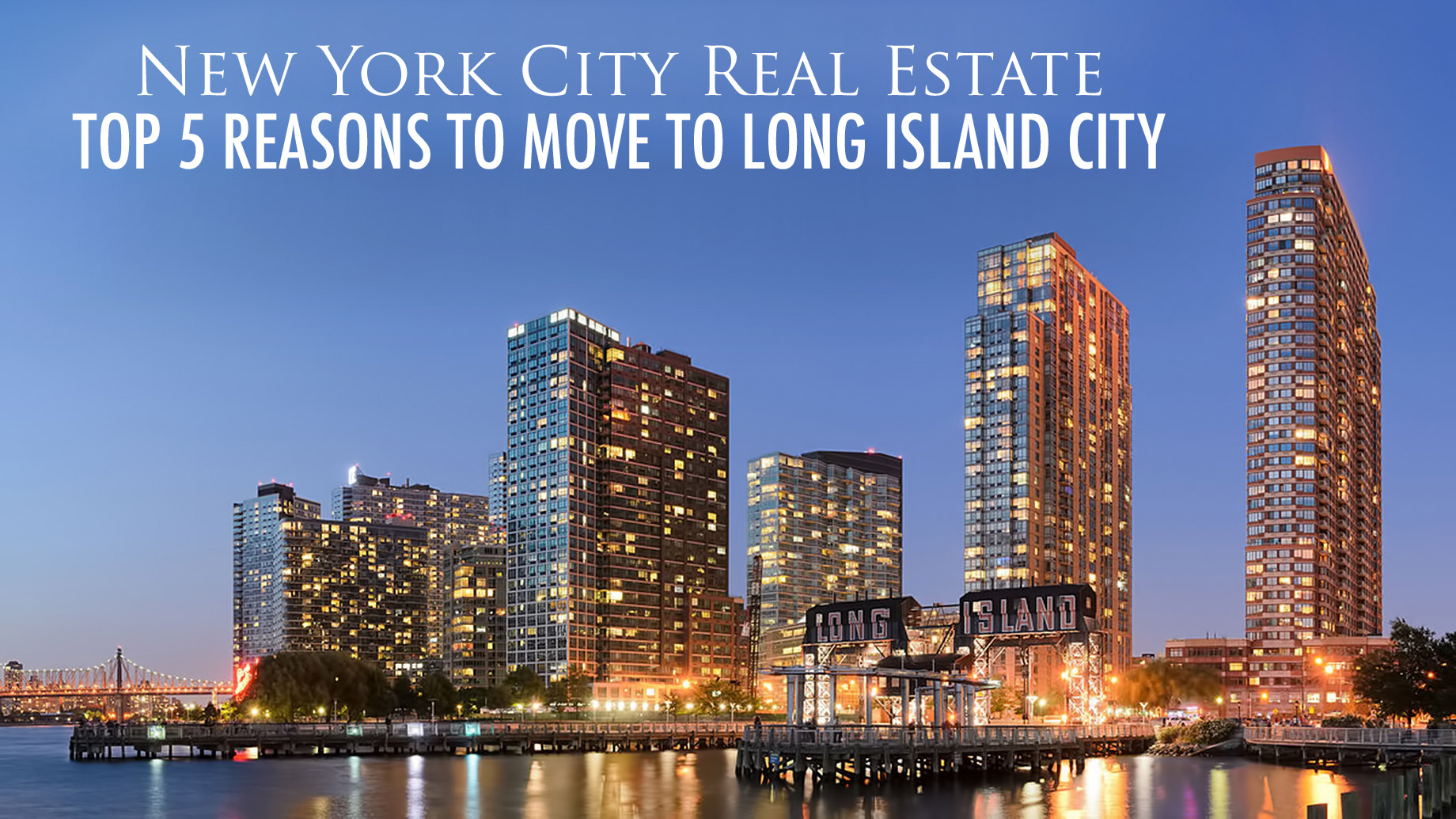 New York City Real Estate - Top 5 Reasons to Move to Long Island City