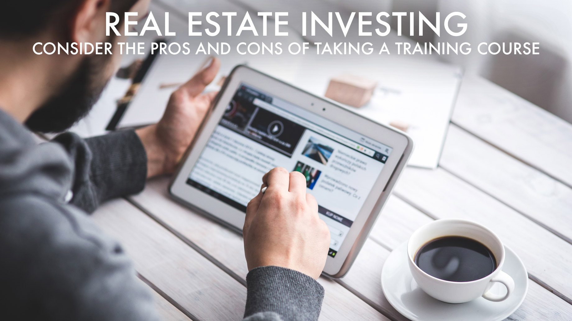 Real Estate Investing - Consider the Pros and Cons of Taking a Training Course