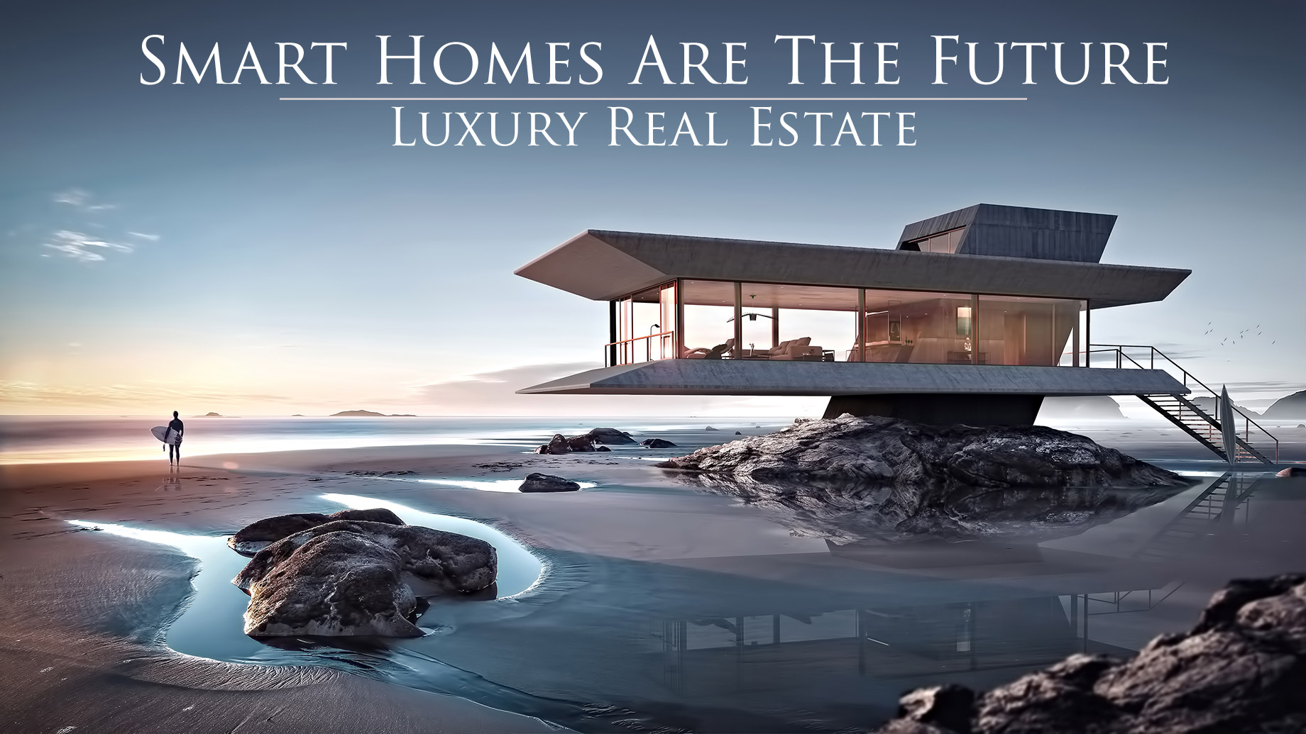 Smart Homes Are The Future of Luxury Real Estate