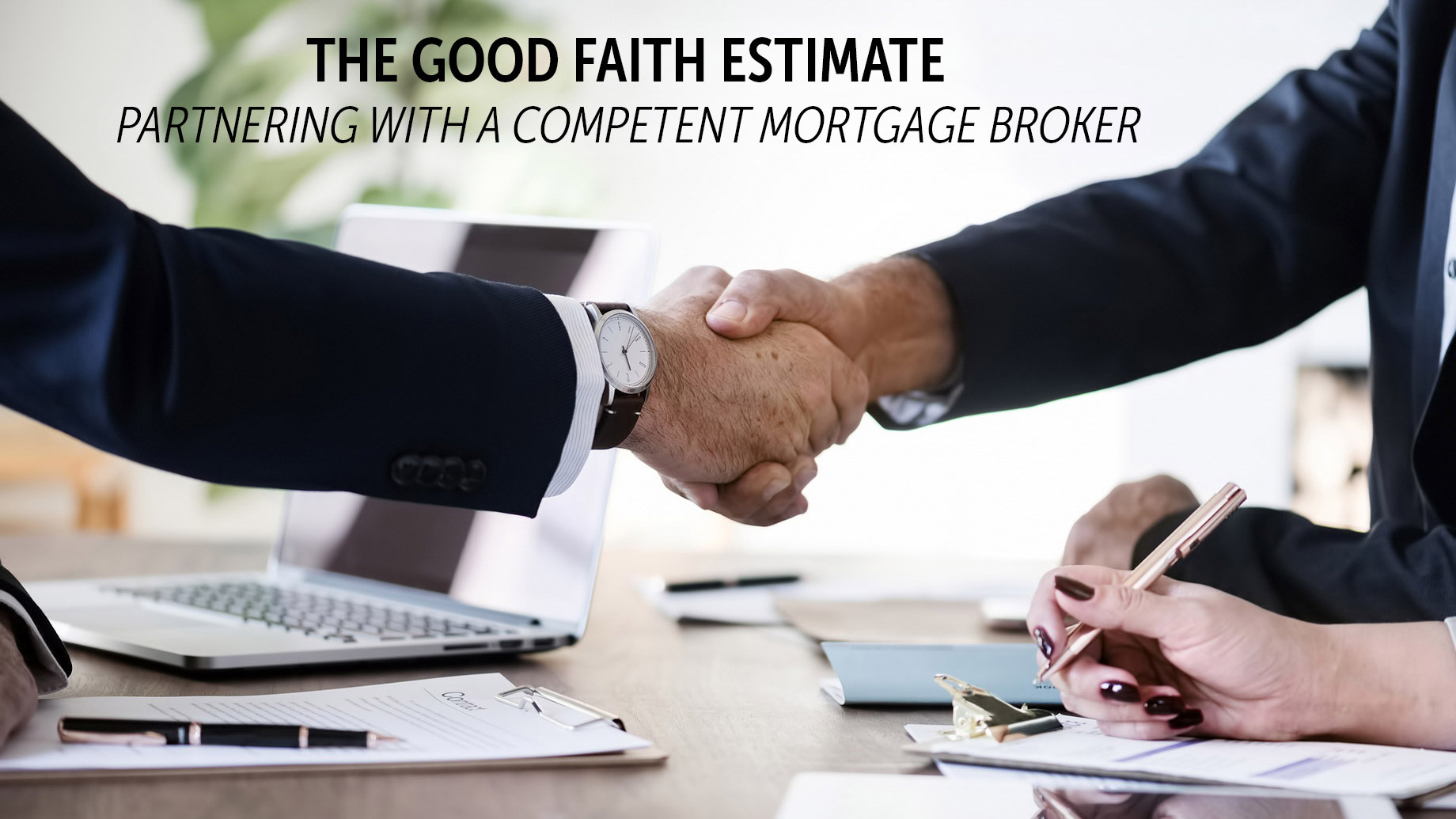 The Good Faith Estimate - Partnering with a Competent Mortgage Broker