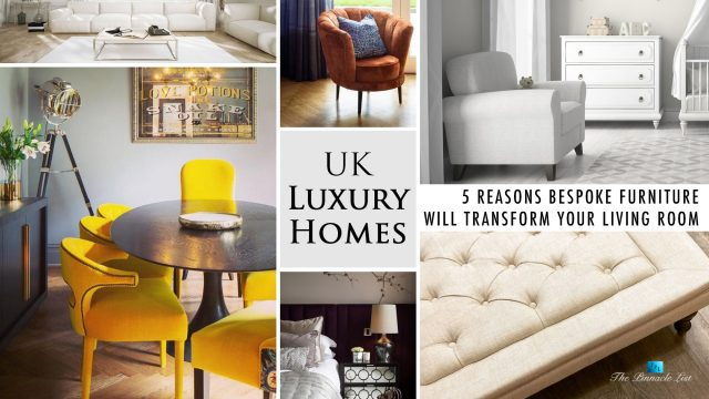 UK Luxury Homes - 5 Reasons Bespoke Furniture Will Transform Your Living Room