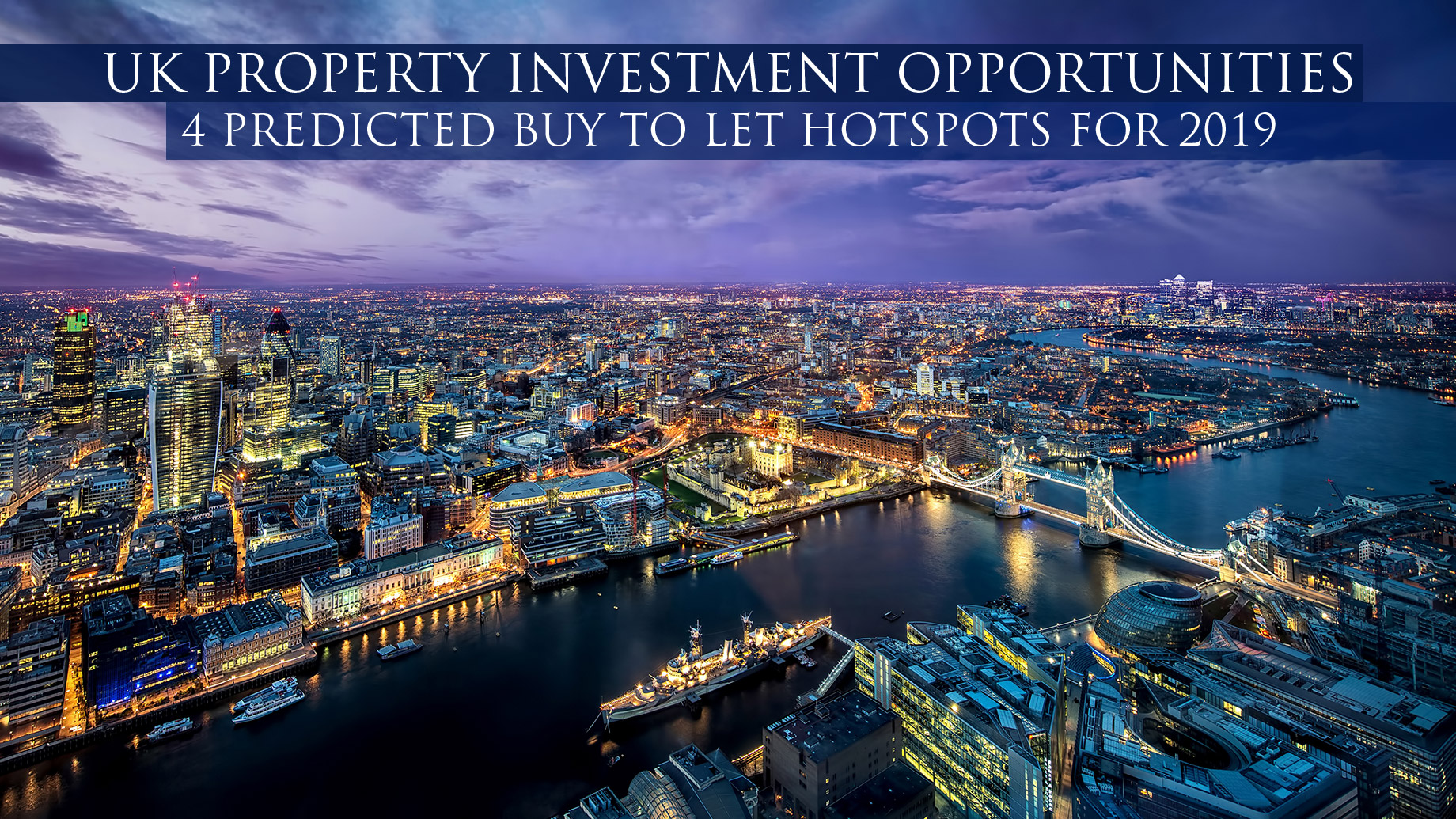 UK Property Investment Opportunities - 4 Predicted Buy To Let Hotspots for 2019