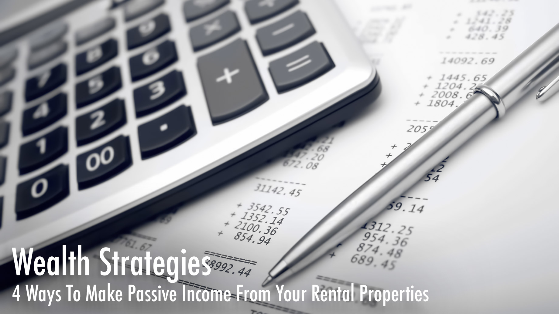 Wealth Strategies - 4 Ways To Make Passive Income From Your Rental Properties