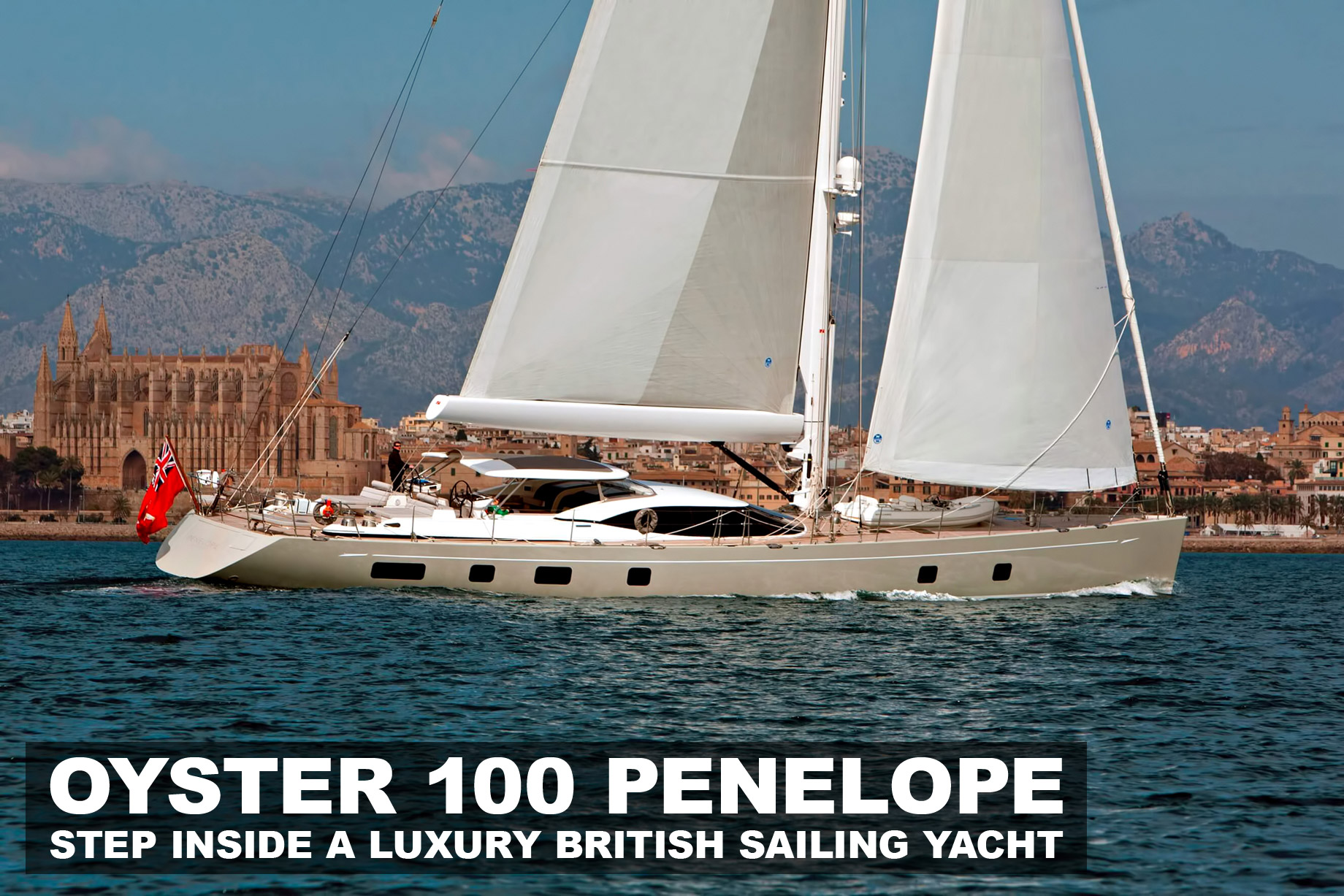 Oyster 100 Penelope - Step Inside A Luxury British Sailing Yacht