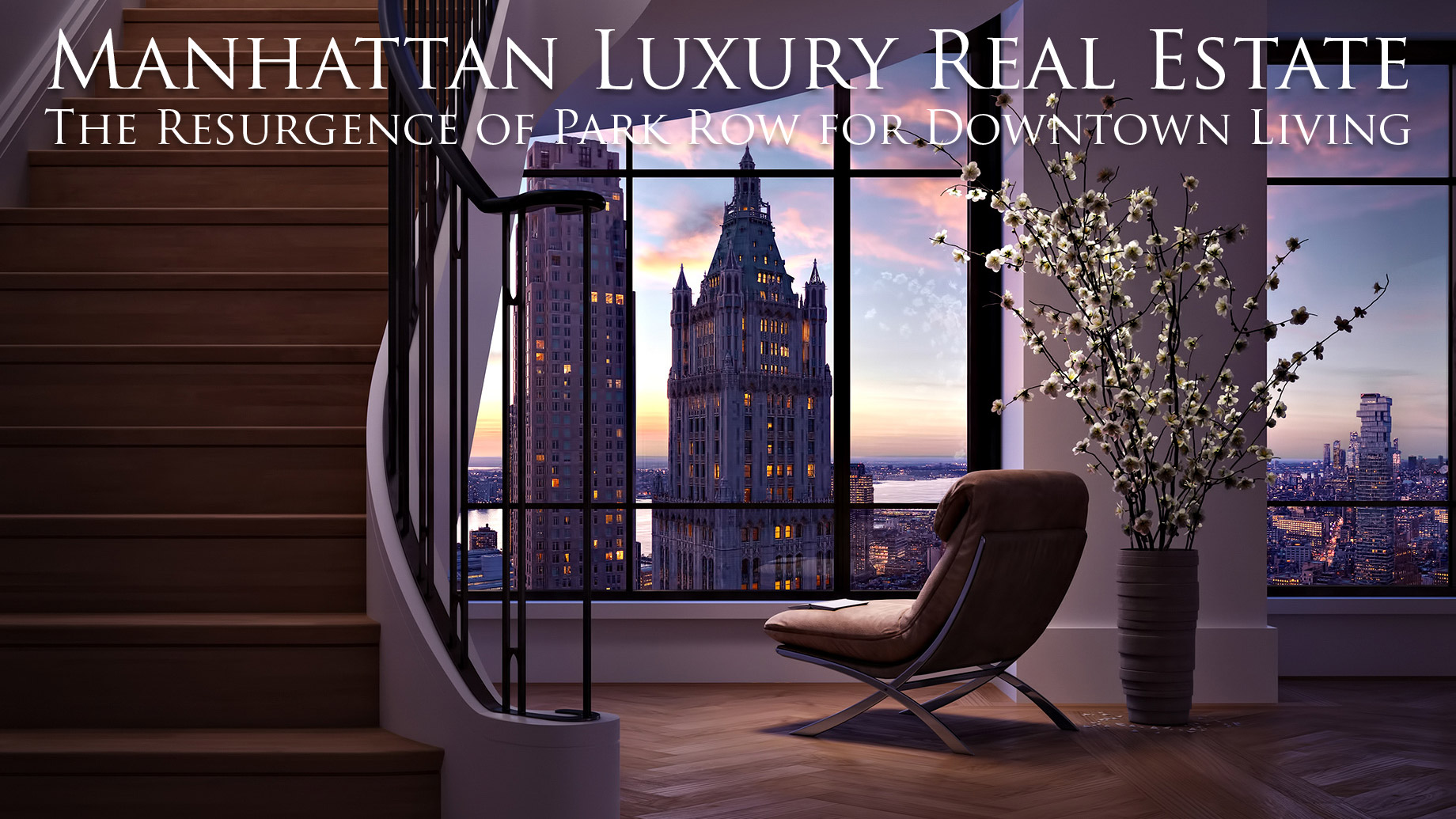 Manhattan Luxury Real Estate - The Resurgence of Park Row for Downtown Living