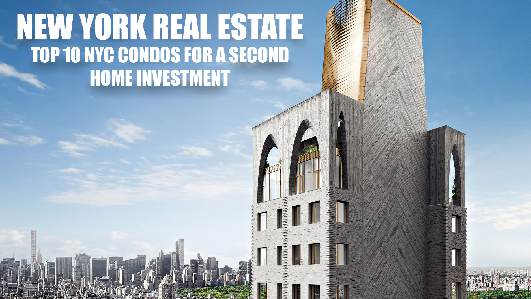 New York Real Estate - Top 10 NYC Condos for a Second Home Investment