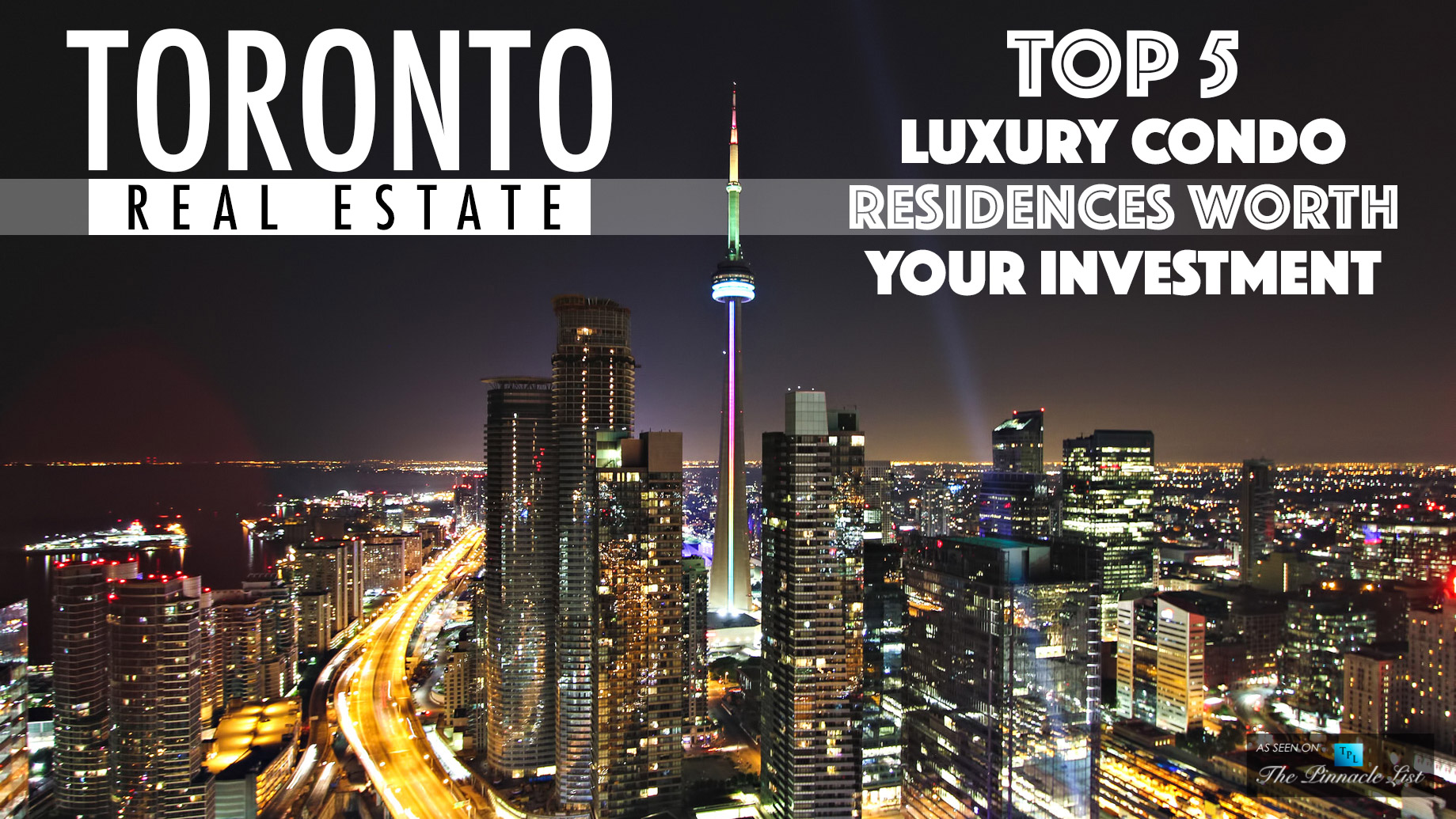 Toronto Real Estate – Top 5 Luxury Condo Residences Worth Your Investment