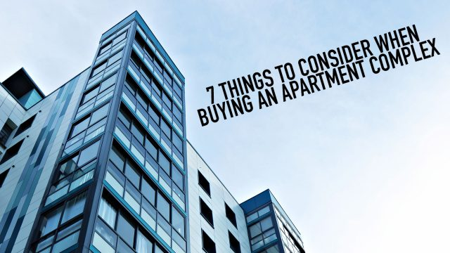 7 Things to Consider When Buying an Apartment Complex