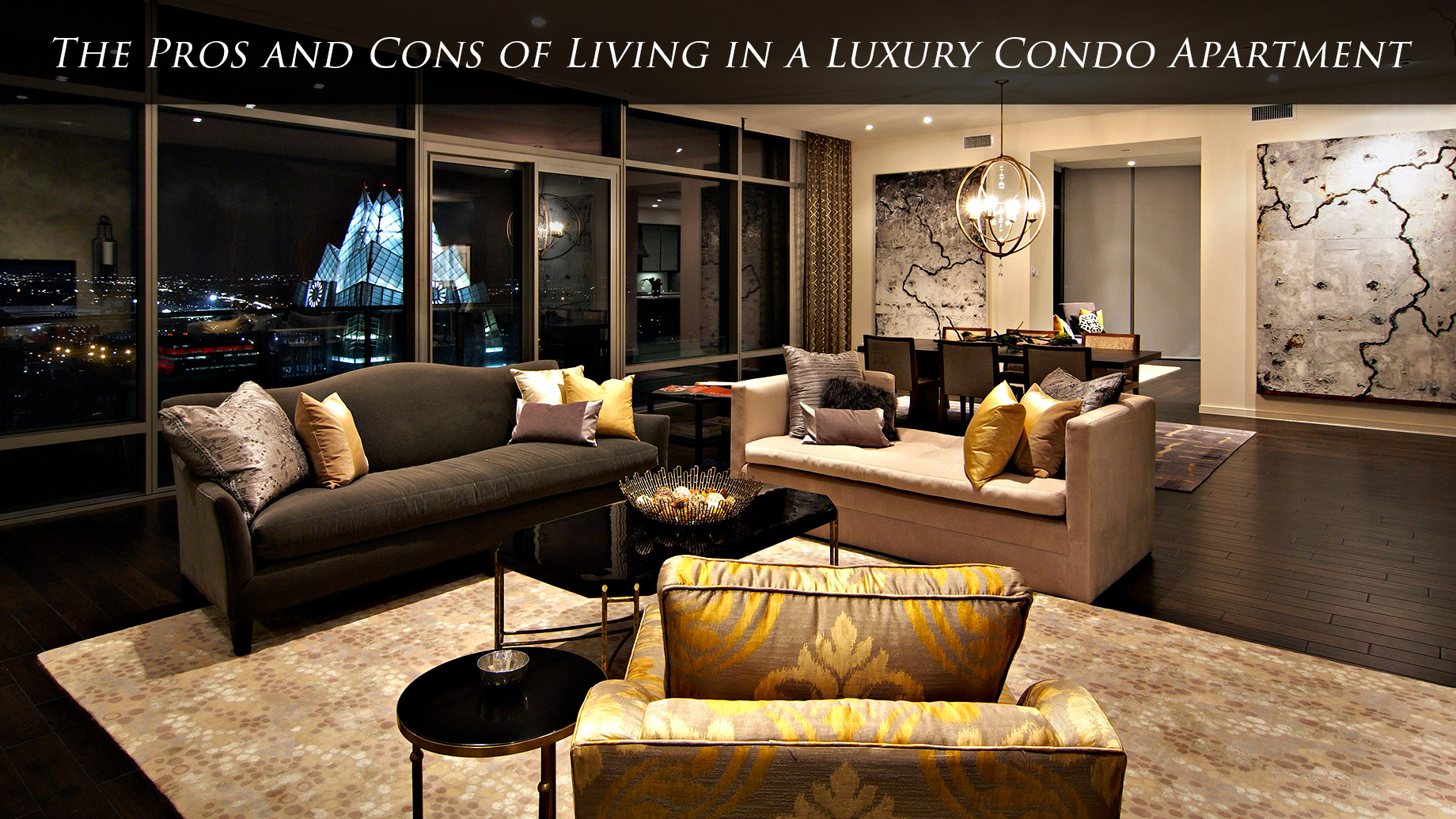 The Pros and Cons of Living in a Luxury Condo Apartment