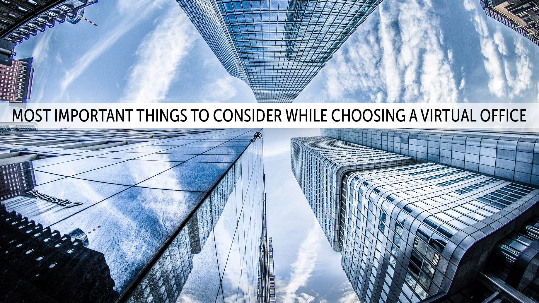 Most Important Things To Consider While Choosing A Virtual Office