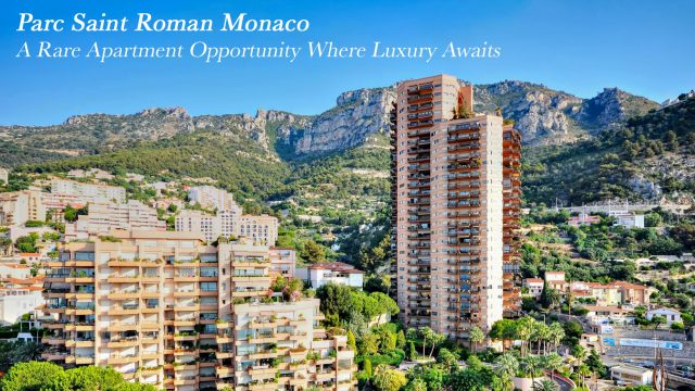 Parc Saint Roman Monaco - A Rare Apartment Opportunity Where Luxury Awaits