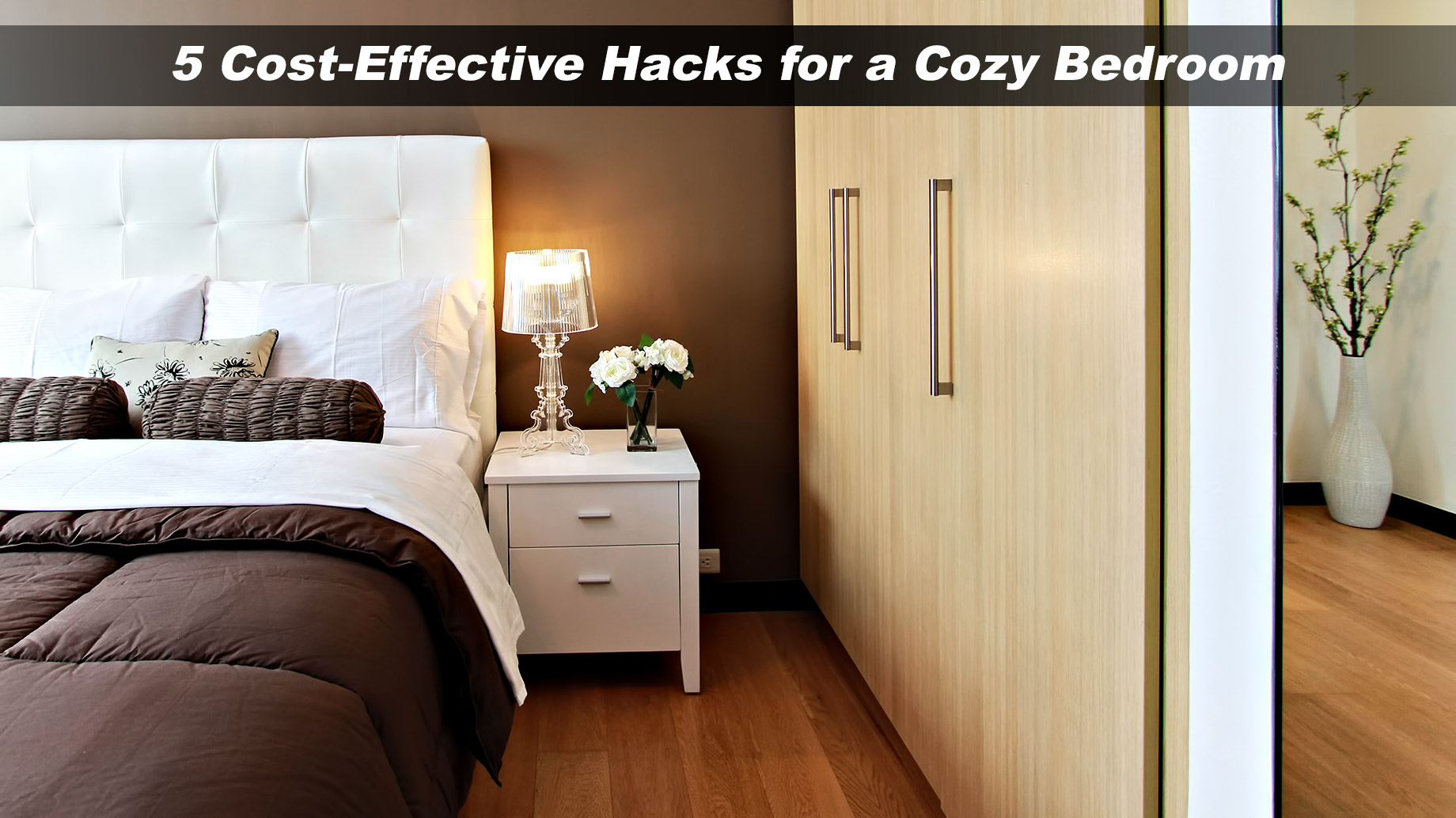Interior Design - 5 Cost-Effective Hacks for a Cozy Bedroom