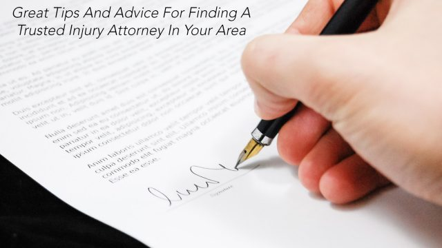 Great Tips And Advice For Finding A Trusted Injury Attorney In Your Area