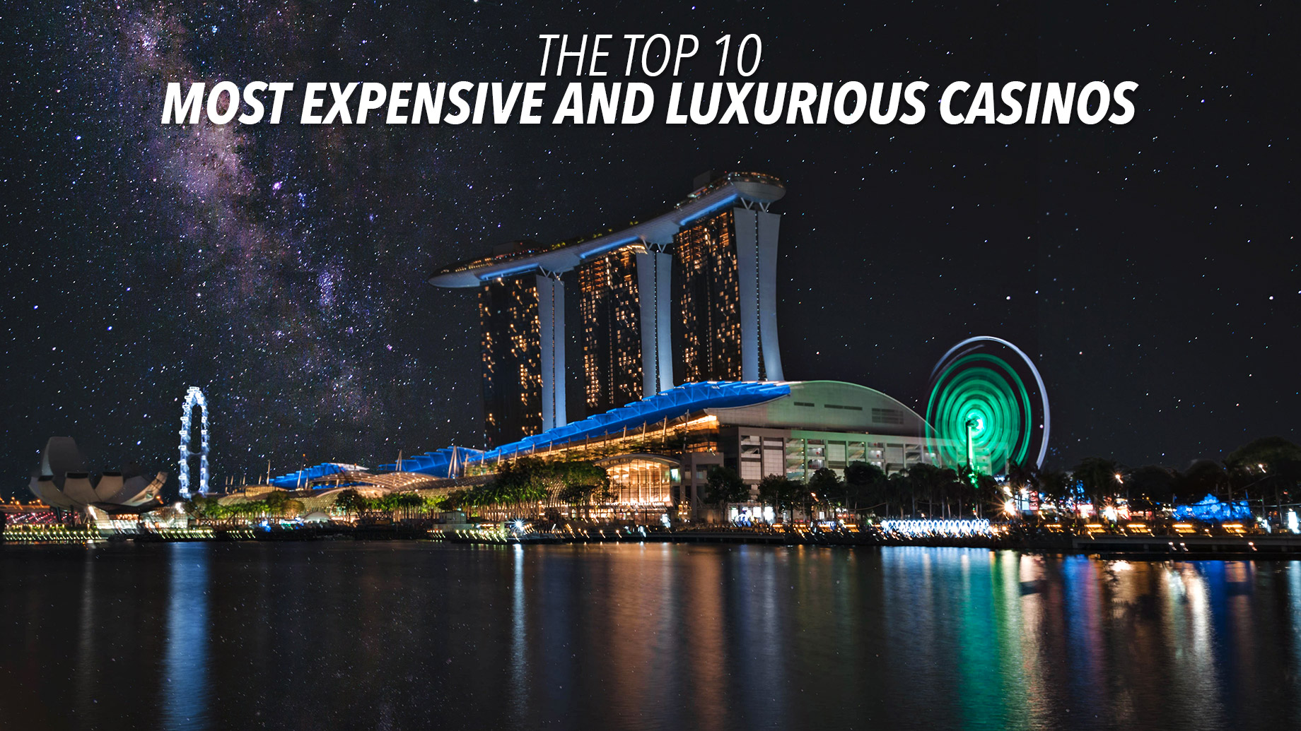 Affluent Lifestyle - The Top 10 Most Expensive And Luxurious Casinos