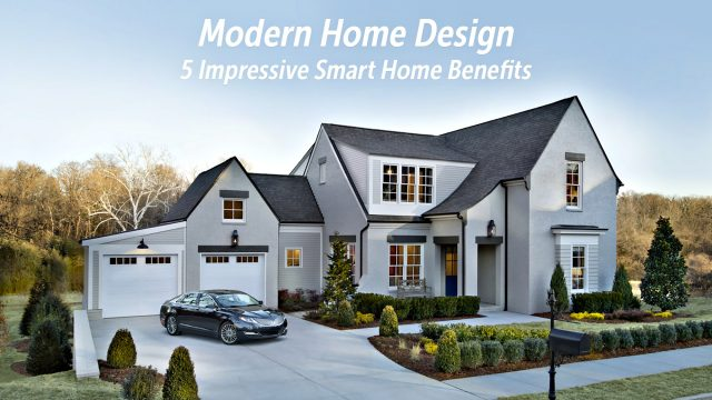 Modern Home Design - 5 Impressive Smart Home Benefits To Consider