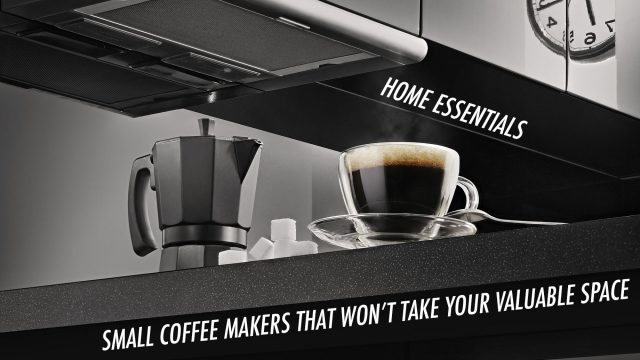 Home Essentials - Small Coffee Makers That Won't Take Your Valuable Space