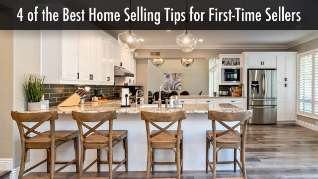 4 of the Best Home Selling Tips for First-Time Sellers