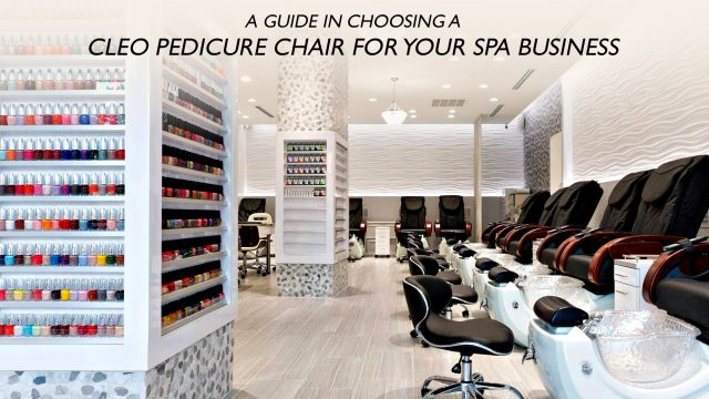 A Guide in Choosing a Cleo Pedicure Chair for Your Spa Business
