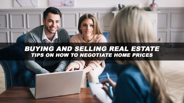 Buying And Selling Real Estate - Tips On How To Negotiate Home Prices