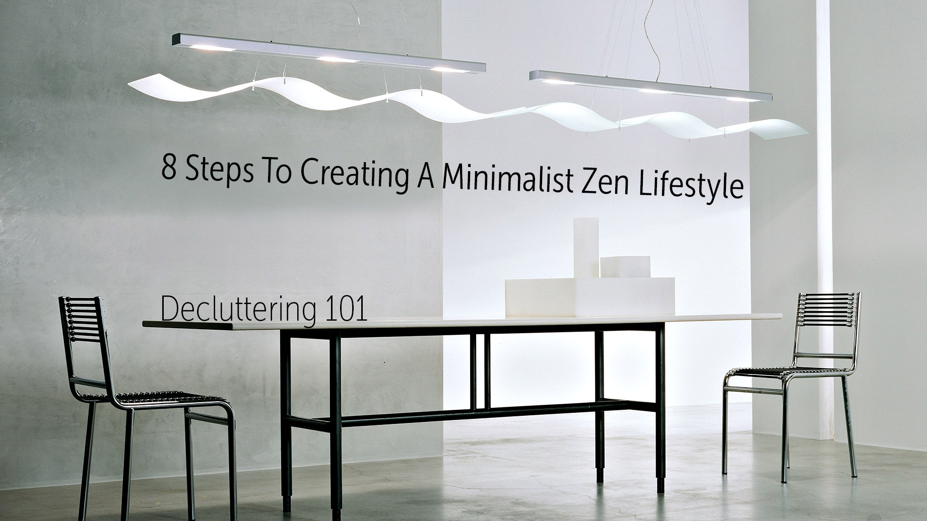 Decluttering 101 - 8 Steps To Creating A Minimalist Zen Lifestyle