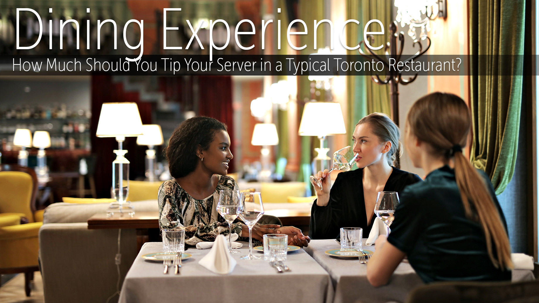 Dining Experience - How Much Should You Tip Your Server in a Typical Toronto Restaurant?