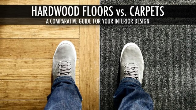 Hardwood Floors vs. Carpets - A Comparative Guide for Your Interior Design