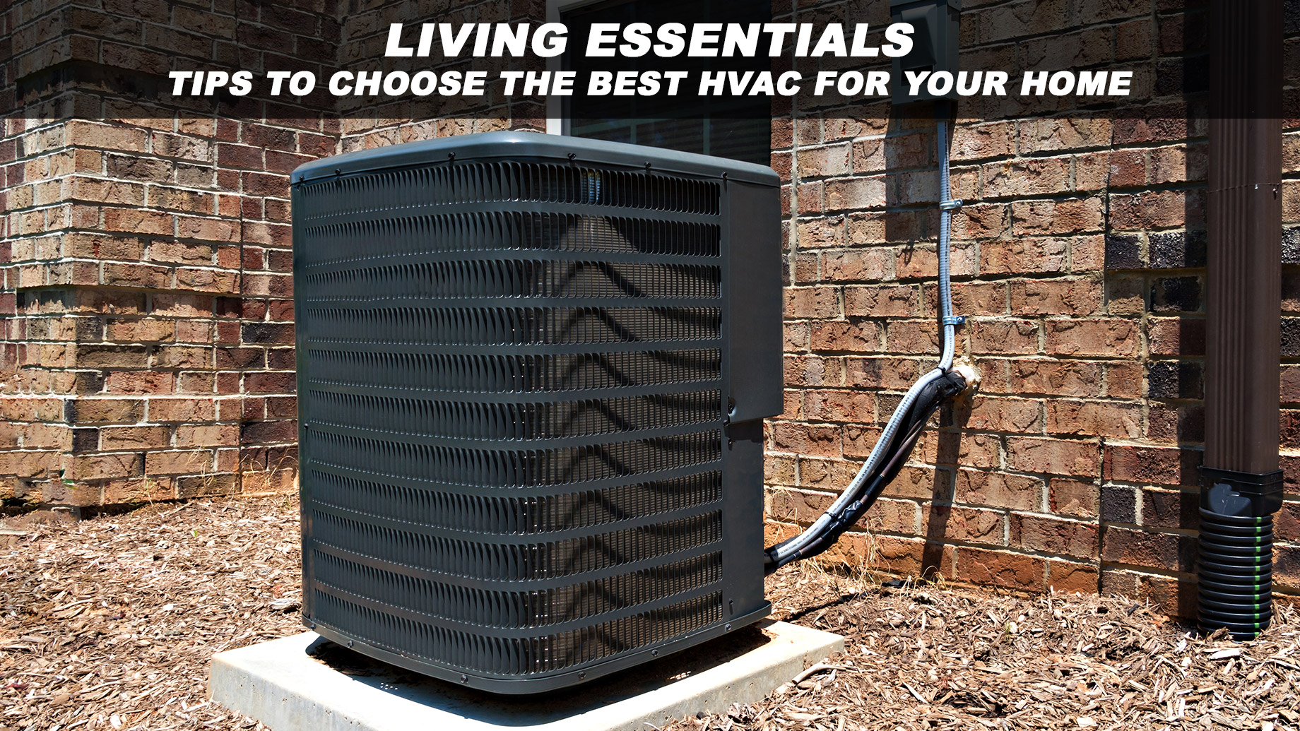 Living Essentials - Tips To Choose The Best HVAC For Your Home