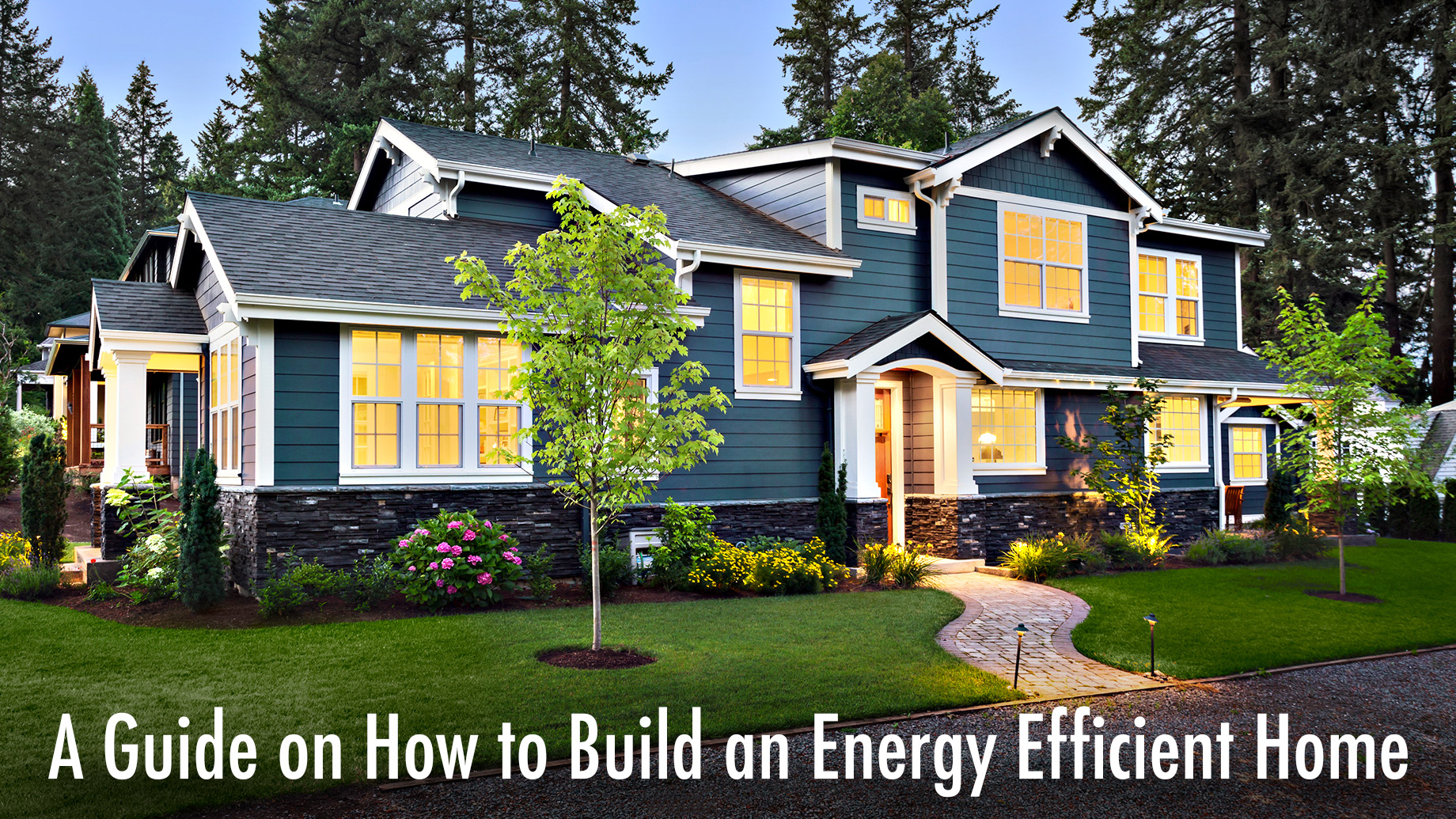 Living Greener A Guide On How To Build An Energy Efficient Home