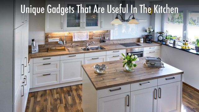Home Essentials - Unique Gadgets That Are Useful In The Kitchen