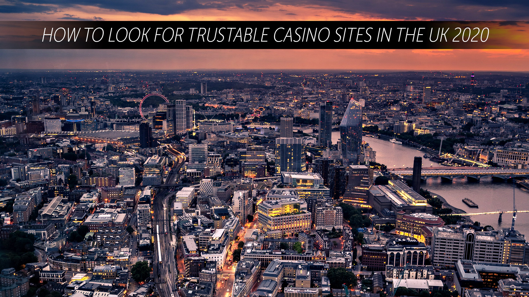 How To Look For Trustable Casino Sites In The UK 2020