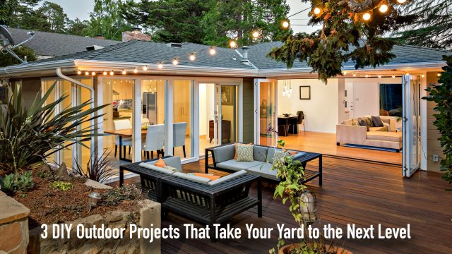 3 DIY Outdoor Projects That Take Your Yard to the Next Level