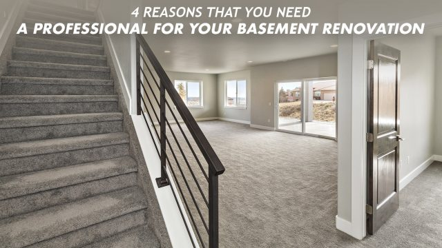 4 Reasons That You Need a Professional for Your Basement Renovation