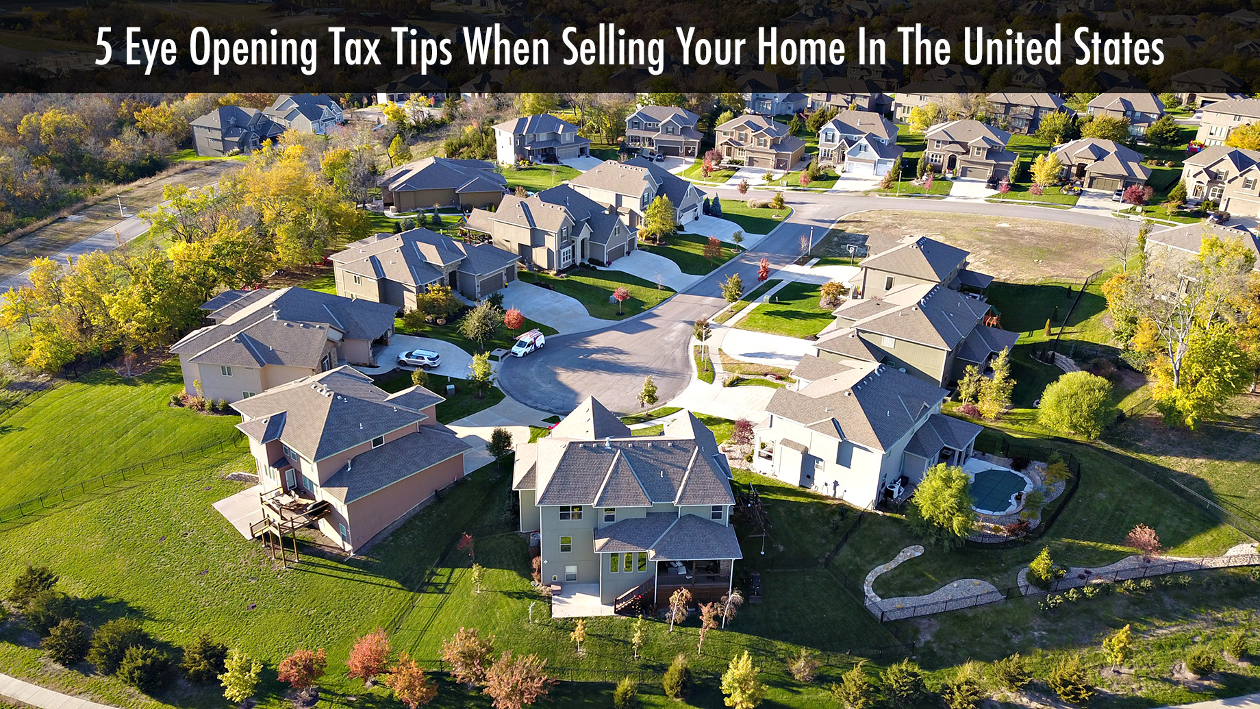 5 Eye Opening Tax Tips When Selling Your Home In The United States