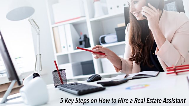 5 Key Steps on How to Hire a Real Estate Assistant