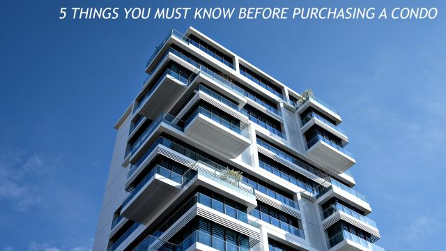 5 Things You Must Know Before Purchasing A Condo