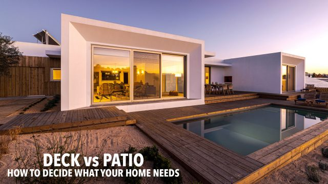 Deck vs. Patio - How to Decide What Your Home Needs