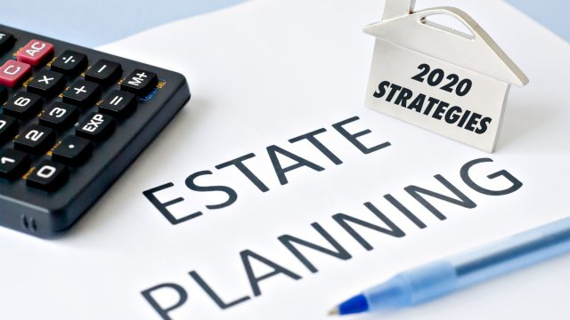 Estate Planning Strategies for 2020