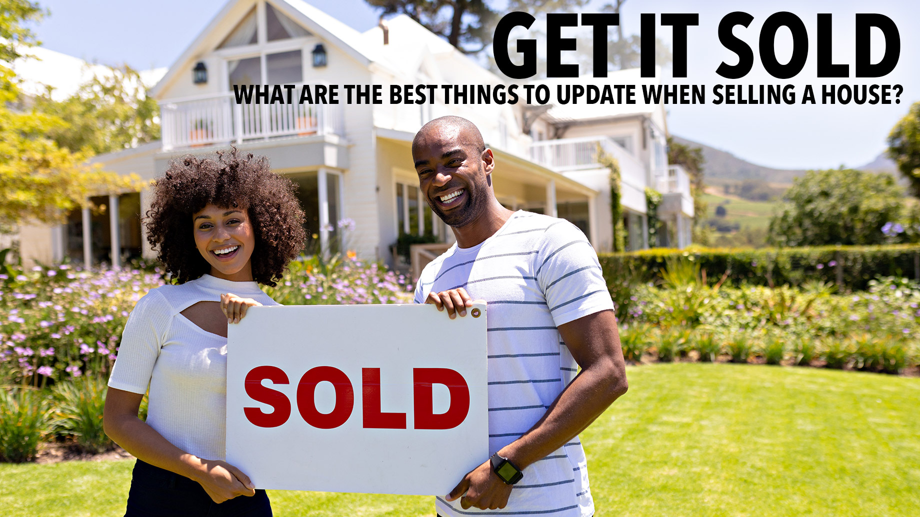 Get It Sold - What Are the Best Things to Update When Selling a House?